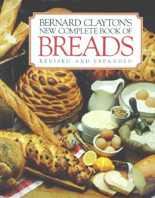 Image for Bernard Claytons New Complete Book of Breads