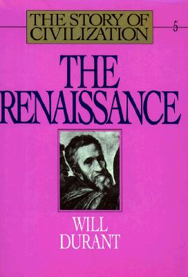 Image for RENAISSANCE, THE A HISTORY OF CIVILIZATION IN ITALY FROM 1304-1576 A.D.