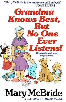 Image for Grandma Knows Best, But No One Ever Listens