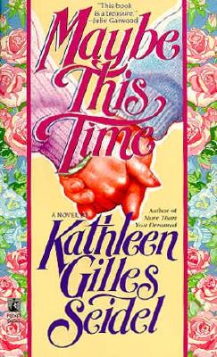 Maybe This Time, KATHLEEN GILLES SEIDEL