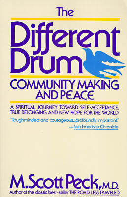 Image for The Different Drum: Community Making and Peace: A Spiritual Journey Toward Self-Acceptance, True Belonging, and New Hope for the World