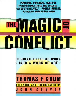 Image for The Magic of Conflict: Turning a Life of Work into a Work of Art