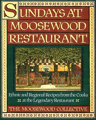 Image for Sundays at Moosewood Restaurant: Ethnic and Regional Recipes from the Cooks at the Legendary Restaurant (Cookery)
