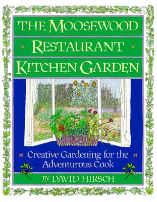 Moosewood Restaurant Kitchen Garden, Hirsch, David