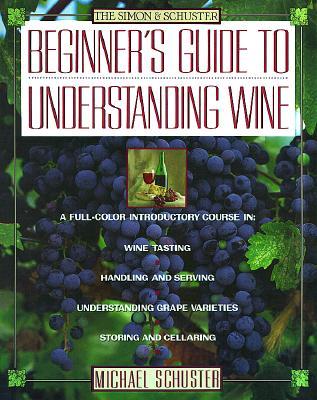Image for Simon & Schuster's Beginner's Guide to Understanding Wine