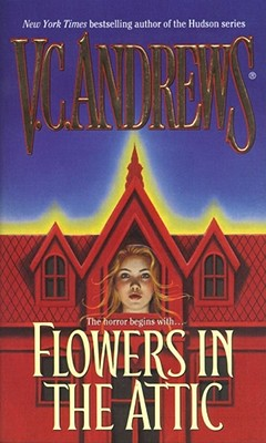 Flowers In The Attic, V C Andrews