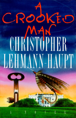 A Crooked Man, Lehmann-Haupt, Christopher
