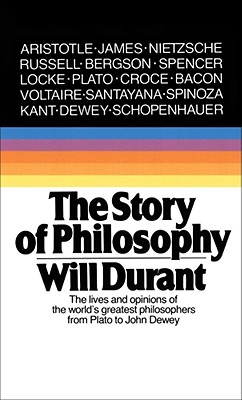 Image for Story of Philosophy: The Lives and Opinions of the World's Greatest Philosophers