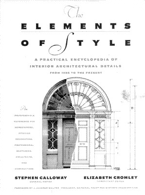 Image for ELEMENTS OF STYLE: A Practical Encyclopedia Of Interior Architectural Details From 1485 To The Pres