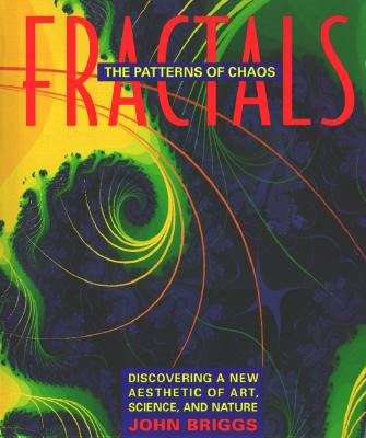 Image for Fractals: The Patterns of Chaos: Discovering a New Aesthetic of Art, Science, and Nature (A Touchstone Book)