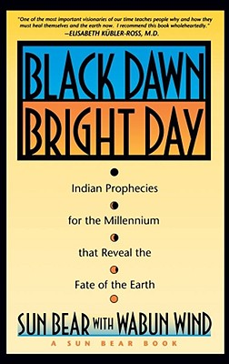 Image for BLACK DAWN, BRIGHT DAY   Indian Prophecies for the Millennium That Reveal the Fate of the Earth
