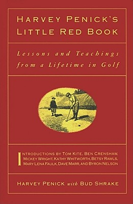 Image for Harvey Penick's Little Red Book: Lessons And Teachings From A Lifetime In Golf