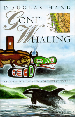 Image for Gone Whaling: A Search for Orcas in Northwest Waters