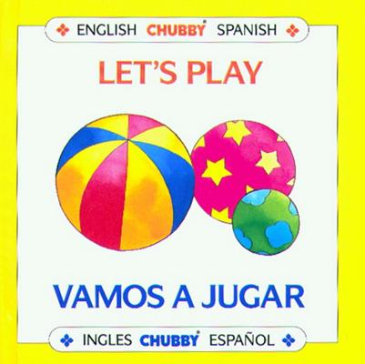 Image for LET'S PLAY / VAMOS A JUGAR (CHUBBY BOARD BOOKS IN ENGLISH AND SPANISH)