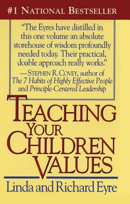 Teaching Your Children Values, Eyre, Linda;Eyre, Richard