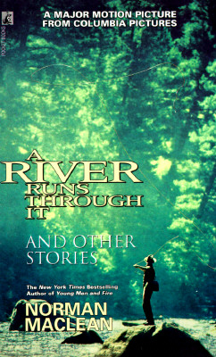 A River Runs Through It and Other Stories: And Other Stories, NORMAN MACLEAN