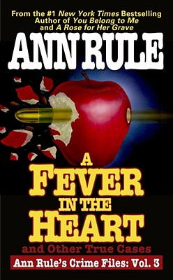 Image for A Fever in the Heart : Ann Rule's Crime Files, Volume III