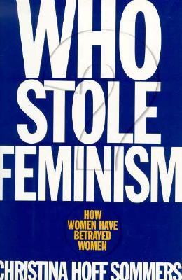 Image for WHO STOLE FEMINISM? HOW WOMEN HAVE BETRAYED WOMEN
