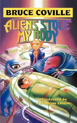 Image for Aliens Stole My Body: Bruce Coville's Alien Adventures