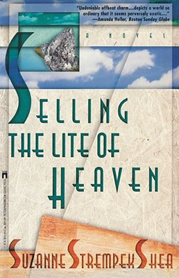 Selling the Lite of Heaven, Shea, Suzanne Strempek