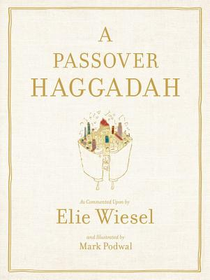 Image for A Passover Haggadah: As Commented Upon by Elie Wiesel and Illustrated by Mark Podwal
