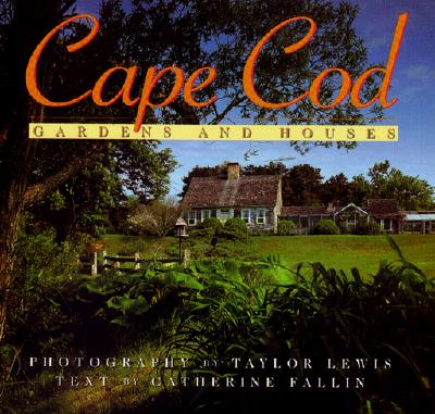 Image for Cape Cod: Gardens and Houses