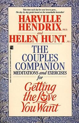 Couples Companion: Meditations & Exercises for Getting the Love You Want: A Workbook for Couples, Hendrix, Harville  PhD