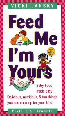 Image for Feed Me! I'm Yours: Revised and Expanded Edition