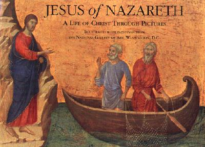 Image for Jesus of Nazareth: A Life of Christ Through Pictures