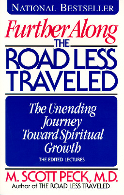 Image for Further Along the Road Less Traveled: The Unending Journey Toward Spiritual Growth