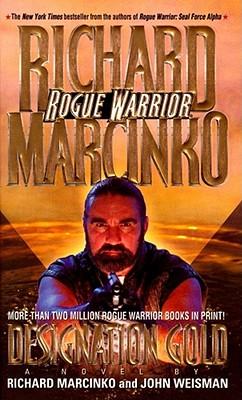 Designation Gold (Rogue Warrior), RICHARD MARCINKO, JOHN WEISMAN