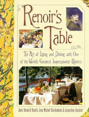 Image for RENOIR'S TABLE: THE ART OF LIVING AND DINNING WITH ONE OF THE WORLD'S GREATEST IMPRESSIONIST PAINTERS