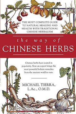 The Way of Chinese Herbs, Tierra, Michael