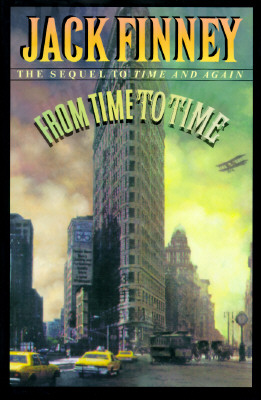From Time to Time: The Sequel to Time and Again, Finney, Jack
