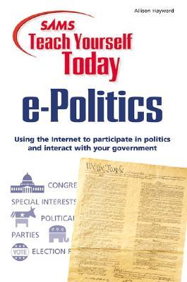 Image for Sams Teach Yourself e-Politics Today