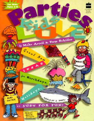 Parties Kids Love, Artell, Mike; Schiller, Pam