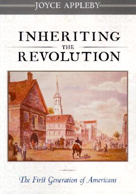 Image for Inheriting the Revolution: The First Generation of Americans (New)