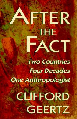 Image for After the Fact: Two Countries, Four Decades, One Anthropologist (The Jerusalem-Harvard Lectures)