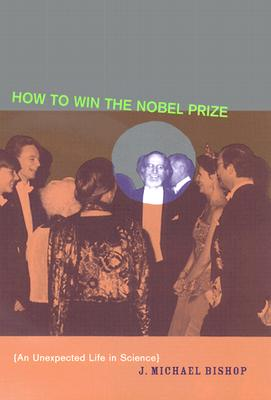Image for How to Win the Nobel Prize: An Unexpected Life in Science