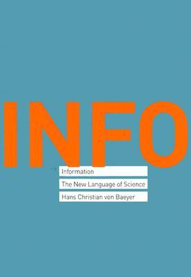 Information: The New Language of Science, von Baeyer, Hans Christian