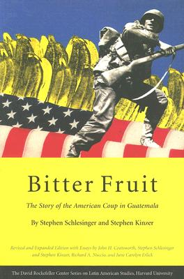 Image for Bitter Fruit: The Story of the American Coup in Guatemala, Revised and Expanded (Series on Latin American Studies)