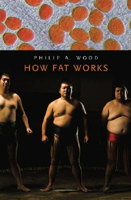 How Fat Works, Wood, Philip A.