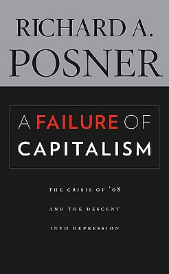 Image for A Failure of Capitalism: The Crisis of '08 and the Descent into Depression