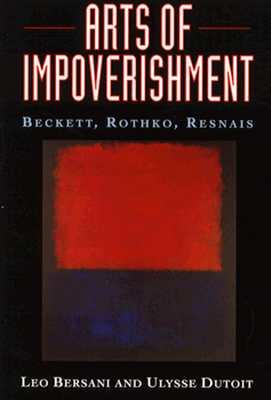 Image for Arts of Impoverishment: Beckett, Rothko, Resnais