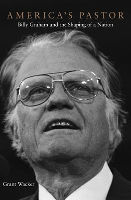 Image for America's Pastor: Billy Graham and the Shaping of a Nation