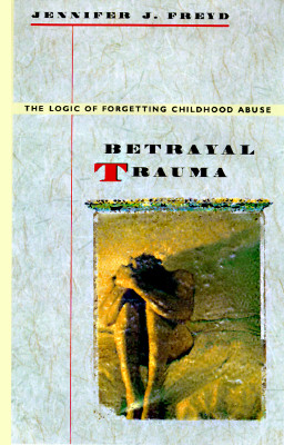Image for Betrayal Trauma: The Logic of Forgetting Childhood Abuse