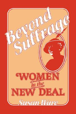 Image for Beyond Suffrage: Women in the New Deal
