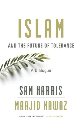 Image for Islam and the Future of Tolerance: A Dialogue