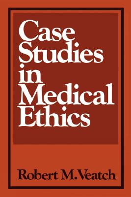 Case Studies in Medical Ethics, Veatch, Robert M.