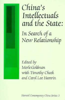 China's Intellectuals and the State: In Search of a New Relationship (Harvard Contemporary China Series, Vol 3)